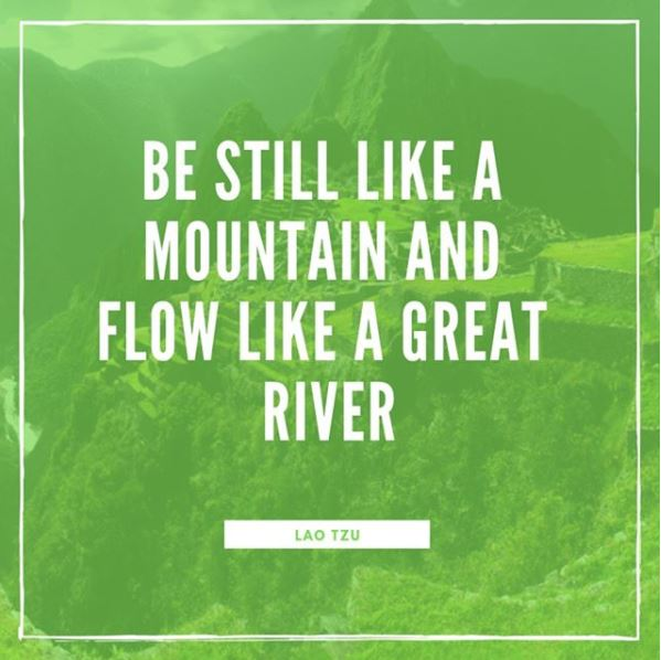 be-still-like-a-mountain-and-flow-like-a-great-river-lao-tzu